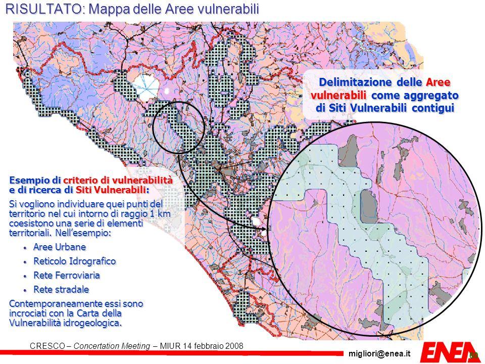 migliori@enea.it CRESCO – Concertation Meeting – MIUR 14 febbraio 2008 60 RISULTATO: Mappa delle Aree vulnerabili Delimitazione delle Aree vulnerabili