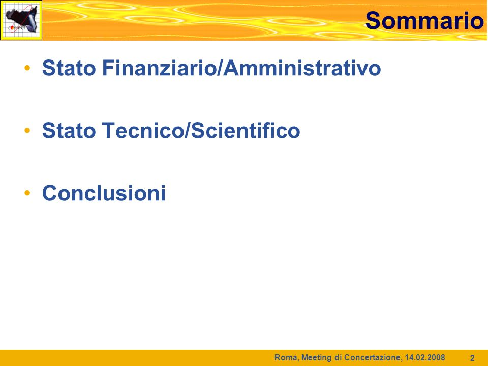 Roma, Meeting di Concertazione, 14.02.2008 13 Software commerciale disponibile (http://www.pi2s2.it/tecn/index.php?option=com_content&task=view&id=27&Itemid=58)