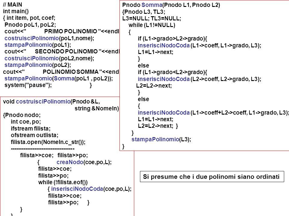 // MAIN int main() { int item, pot, coef; Pnodo poL1, poL2; cout<<