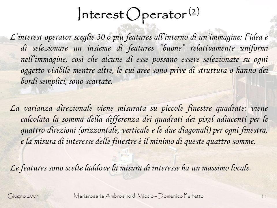 Giugno 2004Mariarosaria Ambrosino di Miccio – Domenico Perfetto11 Interest Operator (2) Linterest operator sceglie 30 o più features allinterno di uni