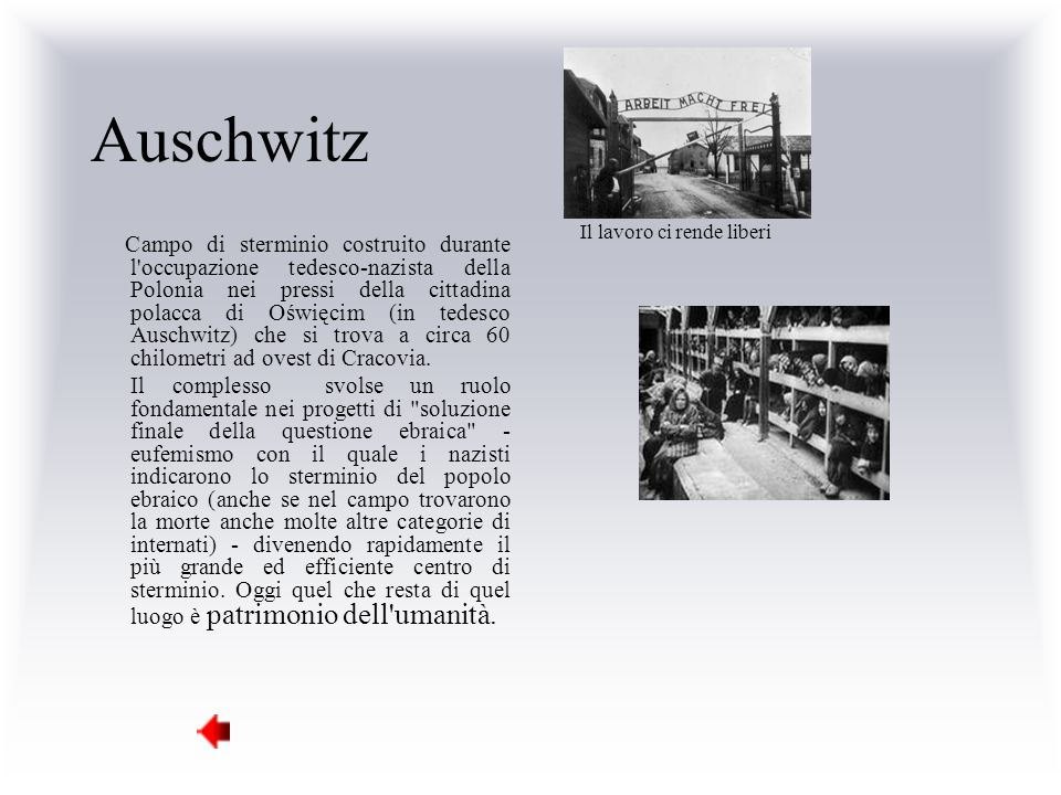 Auschwitz Campo di sterminio costruito durante l occupazione tedesco-nazista della Polonia nei pressi della cittadina polacca di Oświęcim (in tedesco Auschwitz) che si trova a circa 60 chilometri ad ovest di Cracovia.
