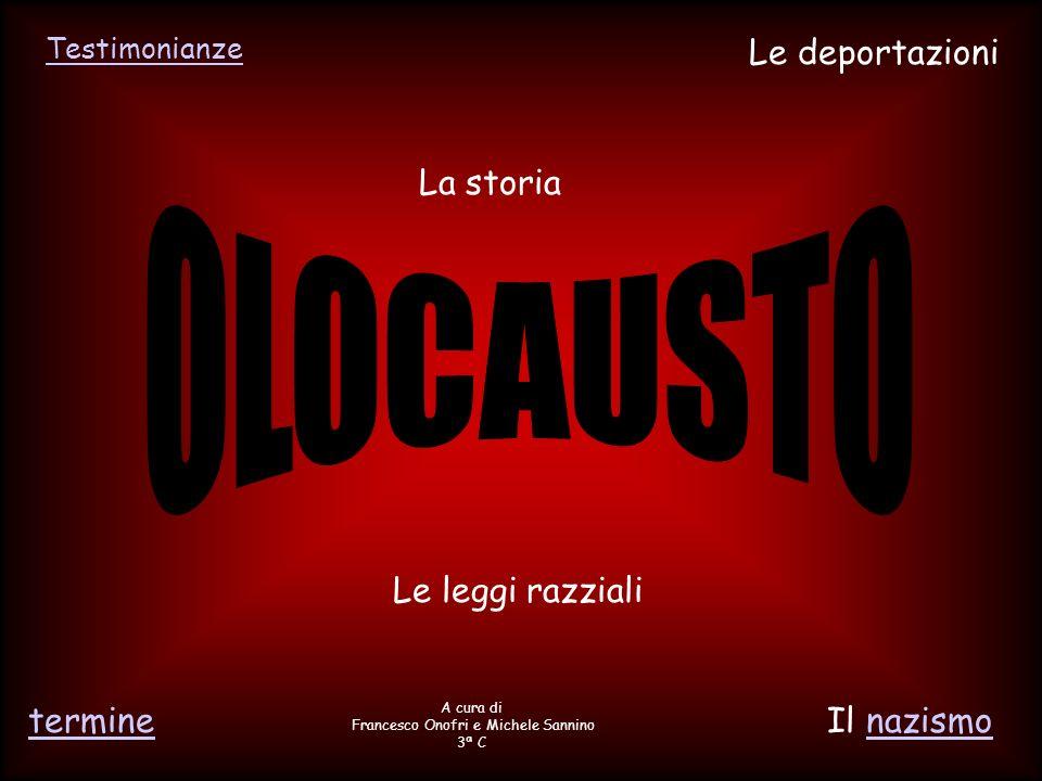 termine Testimonianze Il nazismonazismo Le leggi razziali Le deportazioni La storia A cura di Francesco Onofri e Michele Sannino 3ª C