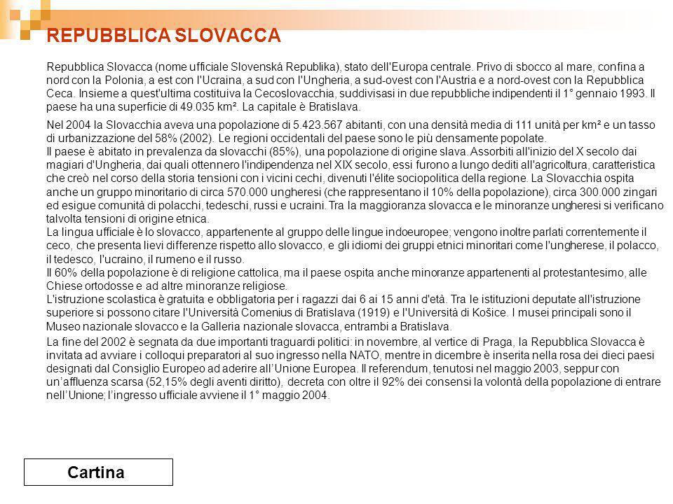 REPUBBLICA SLOVACCA Cartina Repubblica Slovacca (nome ufficiale Slovenská Republika), stato dell Europa centrale.