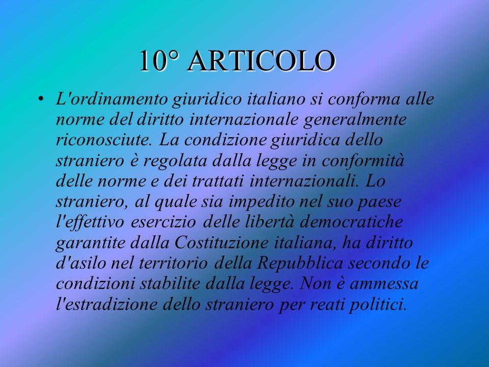 10° ARTICOLO L'ordinamento giuridico italiano si conforma alle norme del diritto internazionale generalmente riconosciute. La condizione giuridica del