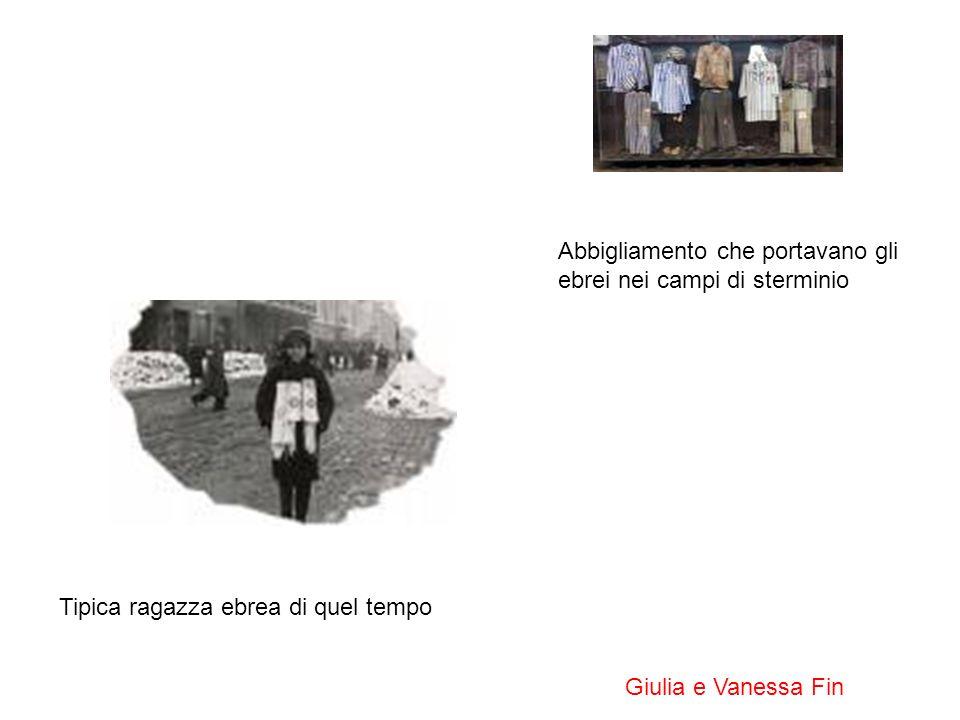 Tipica ragazza ebrea di quel tempo Abbigliamento che portavano gli ebrei nei campi di sterminio Giulia e Vanessa Fin