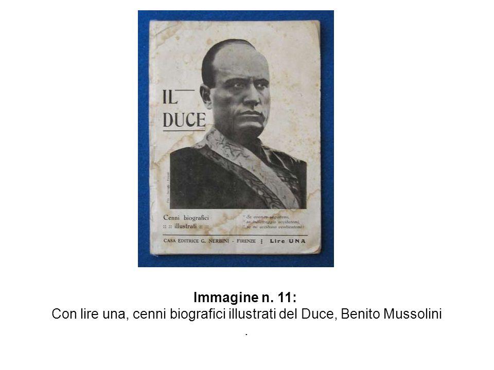 Immagine n. 11: Con lire una, cenni biografici illustrati del Duce, Benito Mussolini.