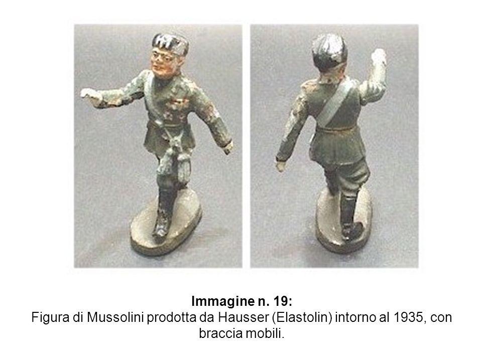 Immagine n. 19: Figura di Mussolini prodotta da Hausser (Elastolin) intorno al 1935, con braccia mobili.