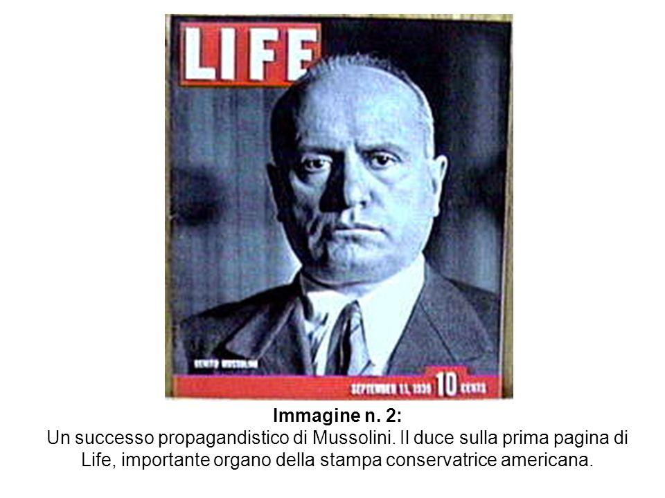Immagine n. 2: Un successo propagandistico di Mussolini. Il duce sulla prima pagina di Life, importante organo della stampa conservatrice americana.
