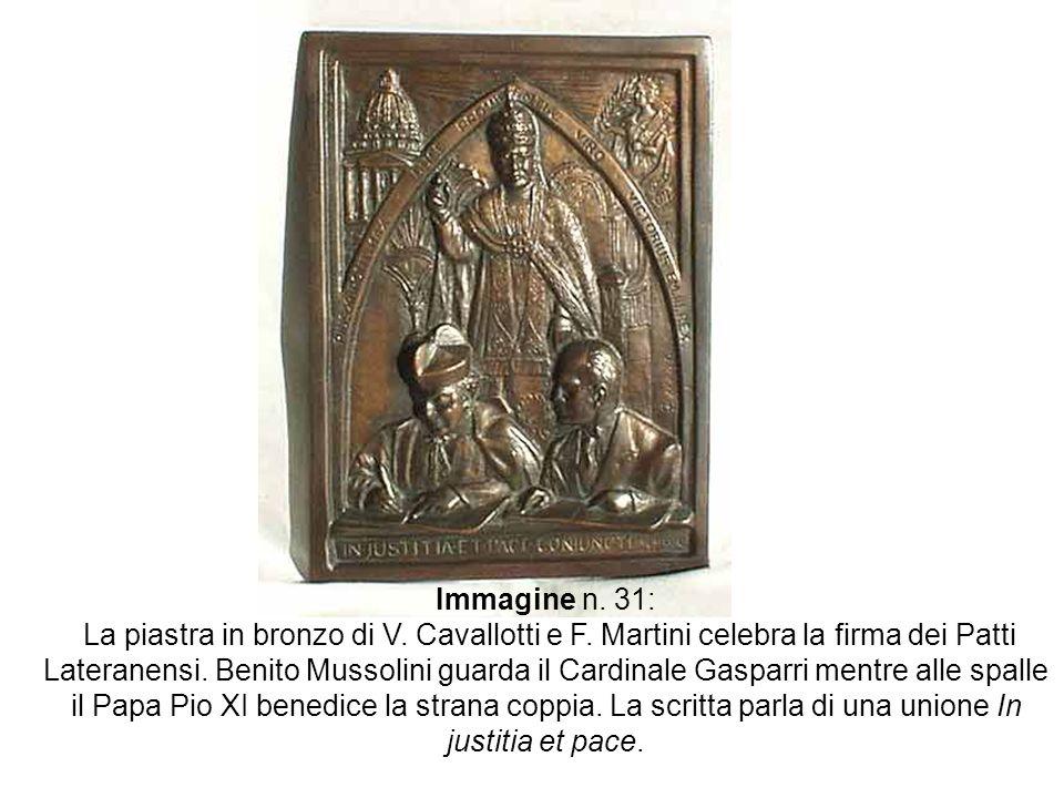 Immagine n. 31: La piastra in bronzo di V. Cavallotti e F. Martini celebra la firma dei Patti Lateranensi. Benito Mussolini guarda il Cardinale Gaspar