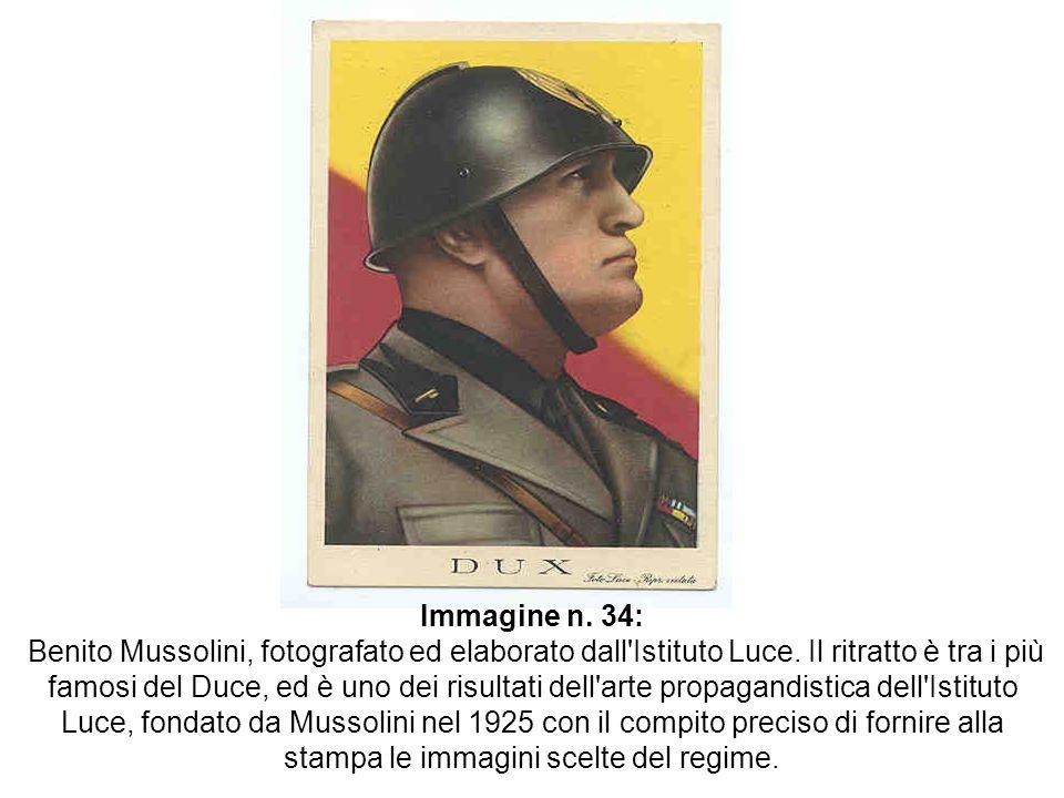 Immagine n. 34: Benito Mussolini, fotografato ed elaborato dall'Istituto Luce. Il ritratto è tra i più famosi del Duce, ed è uno dei risultati dell'ar
