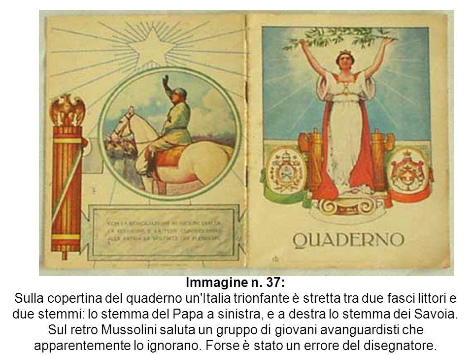 Immagine n. 37: Sulla copertina del quaderno un'Italia trionfante è stretta tra due fasci littori e due stemmi: lo stemma del Papa a sinistra, e a des