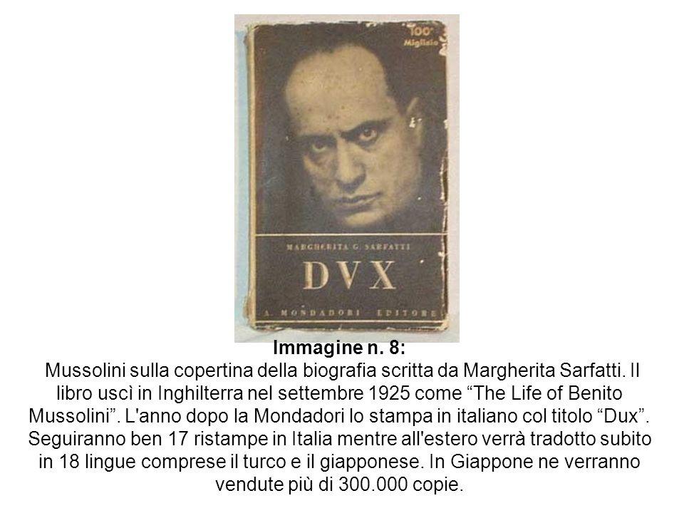 Immagine n. 8: Mussolini sulla copertina della biografia scritta da Margherita Sarfatti. Il libro uscì in Inghilterra nel settembre 1925 come The Life