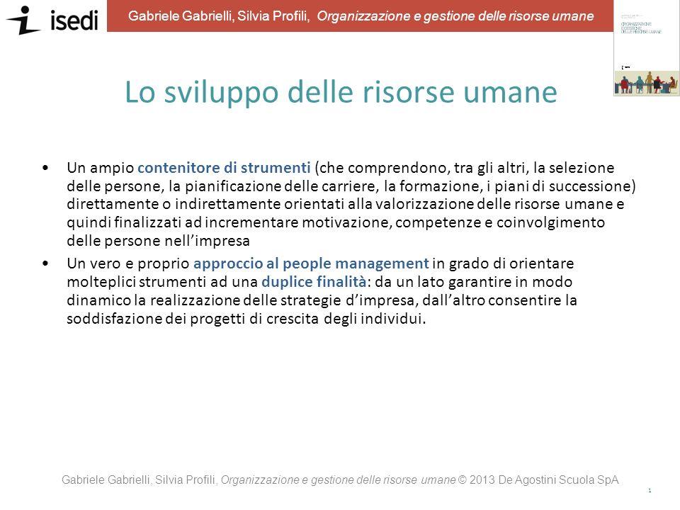 0 Gabriele Gabrielli, Silvia Profili, Organizzazione e gestione delle risorse umane Valorizzare le persone: sviluppo e carriere Capitolo 9 Gabriele Ga