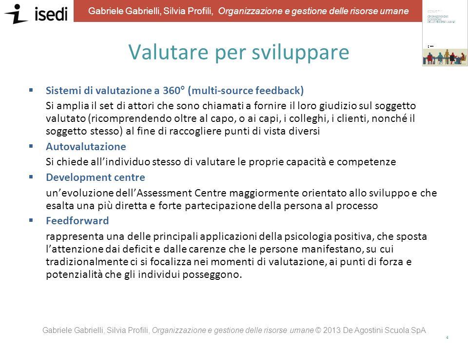 3 Gabriele Gabrielli, Silvia Profili, Organizzazione e gestione delle risorse umane Lo sviluppo come sistema integrato di strumenti Gabriele Gabrielli
