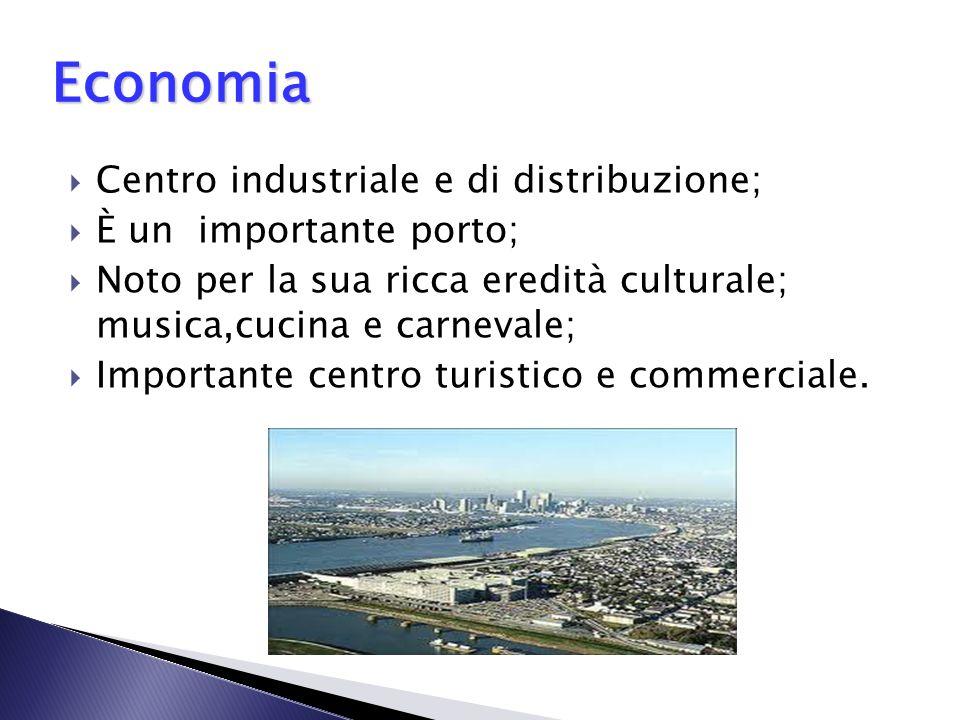 Centro industriale e di distribuzione; È un importante porto; Noto per la sua ricca eredità culturale; musica,cucina e carnevale; Importante centro tu