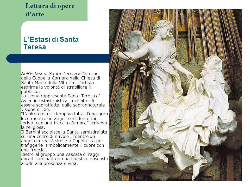 Lettura di opere darte LEstasi di Santa Teresa NellEstasi di Santa Teresa allinterno della Cappella Cornaro nella Chiesa di Santa Maria della Vittoria