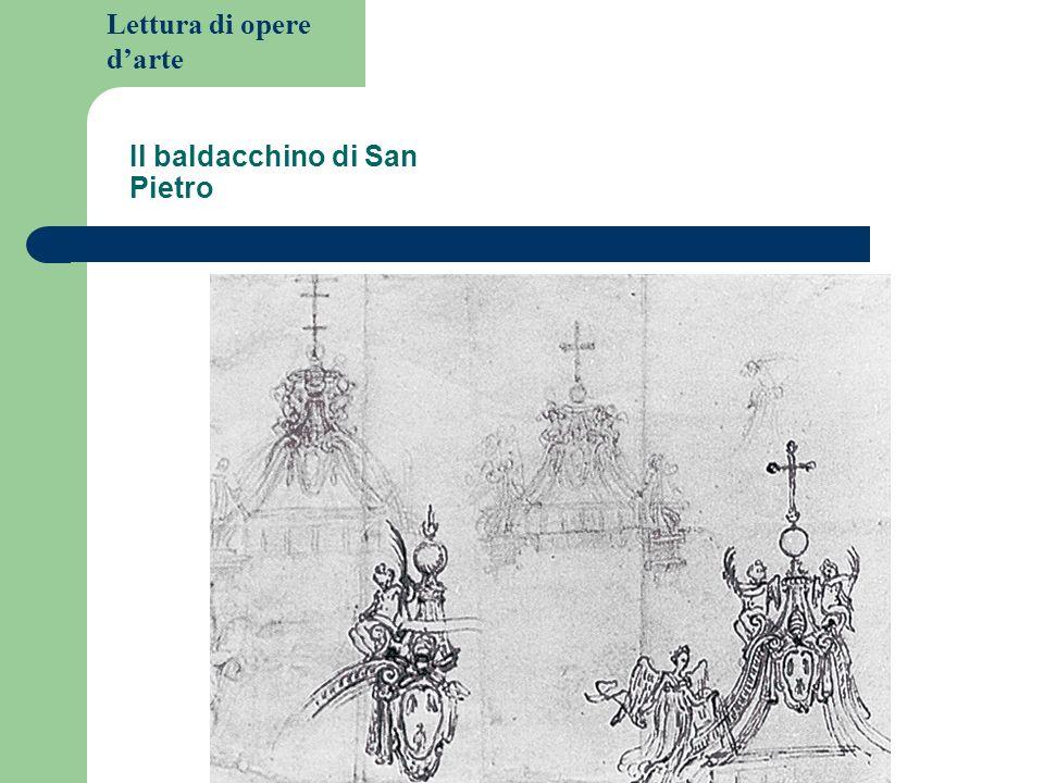 Lettura di opere darte Il baldacchino di San Pietro