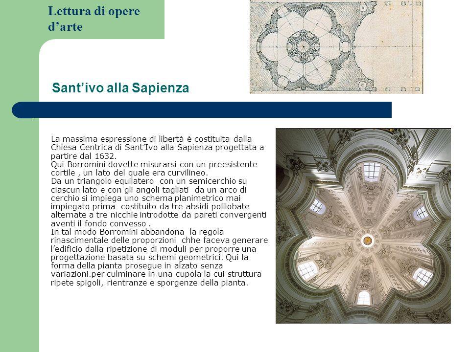 Lettura di opere darte Santivo alla Sapienza La massima espressione di libertà è costituita dalla Chiesa Centrica di SantIvo alla Sapienza progettata a partire dal 1632.