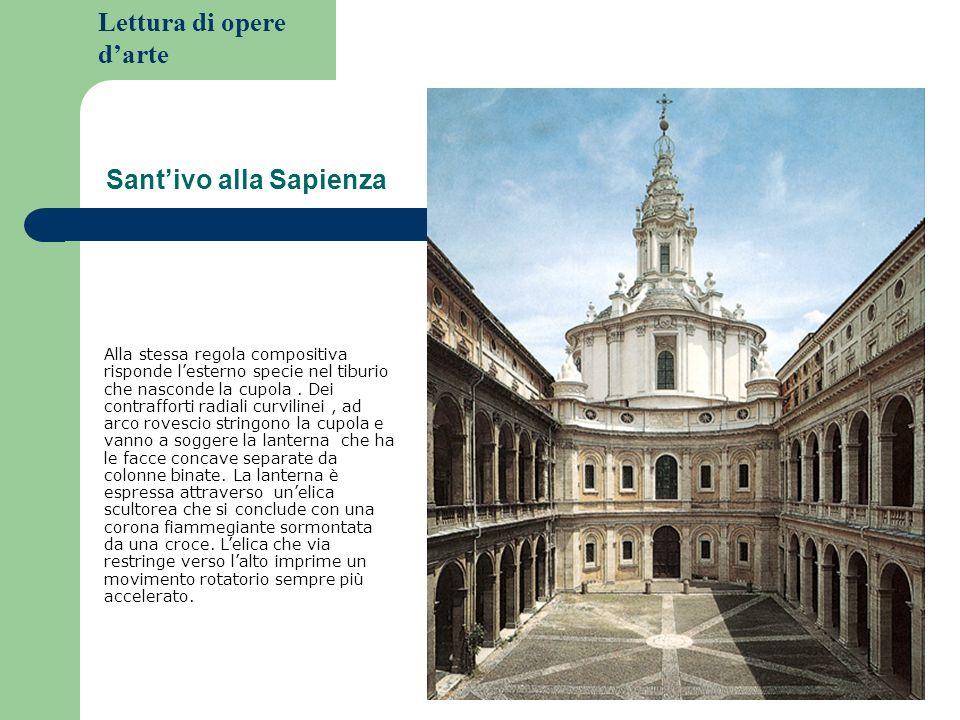 Lettura di opere darte Santivo alla Sapienza Alla stessa regola compositiva risponde lesterno specie nel tiburio che nasconde la cupola.