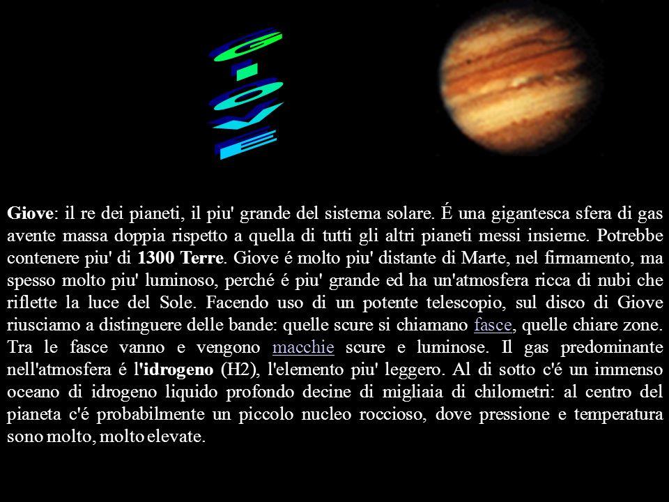 Giove: il re dei pianeti, il piu' grande del sistema solare. É una gigantesca sfera di gas avente massa doppia rispetto a quella di tutti gli altri pi