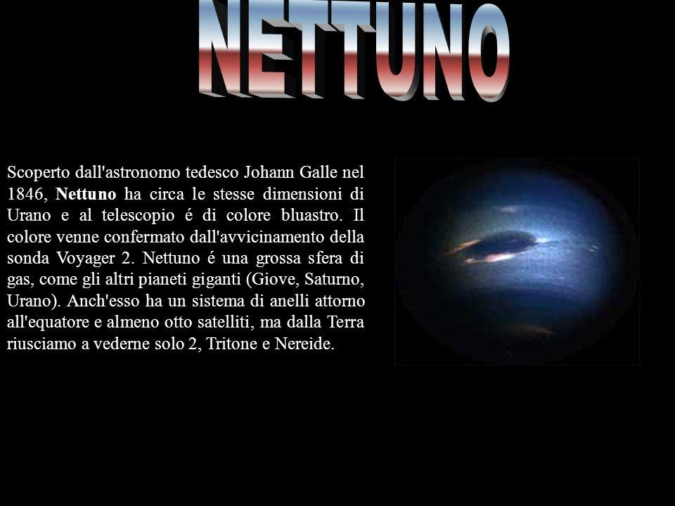 Scoperto dall'astronomo tedesco Johann Galle nel 1846, Nettuno ha circa le stesse dimensioni di Urano e al telescopio é di colore bluastro. Il colore
