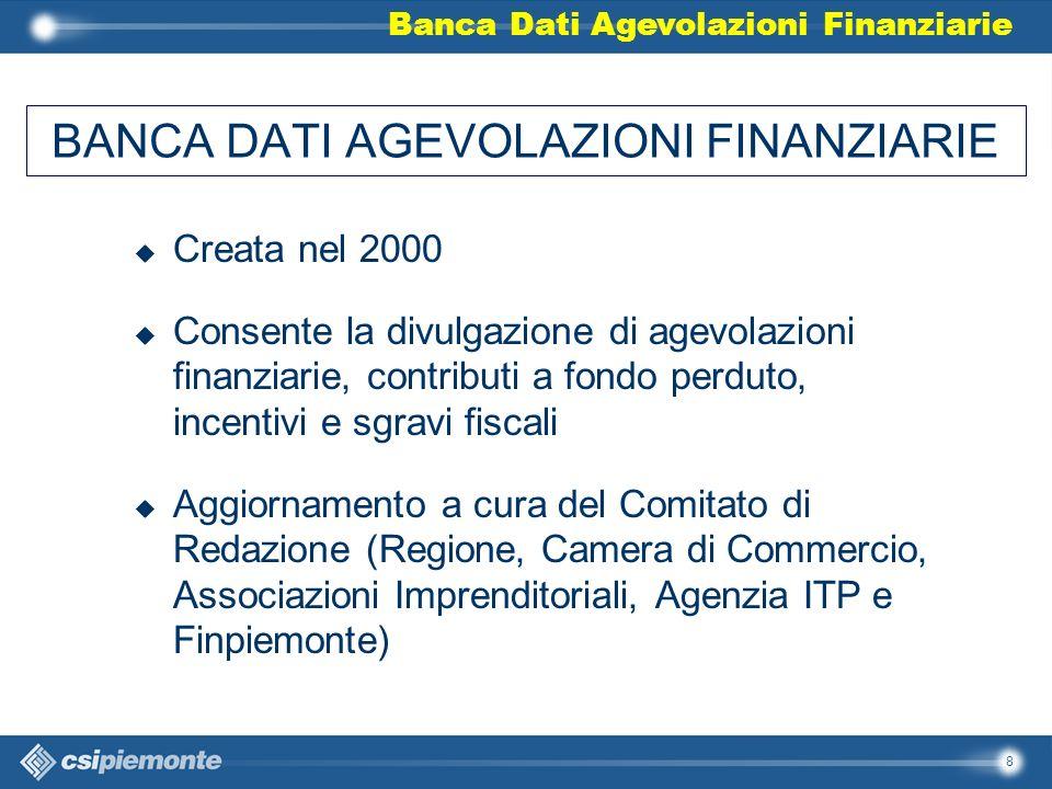 8 u Creata nel 2000 u Consente la divulgazione di agevolazioni finanziarie, contributi a fondo perduto, incentivi e sgravi fiscali u Aggiornamento a c