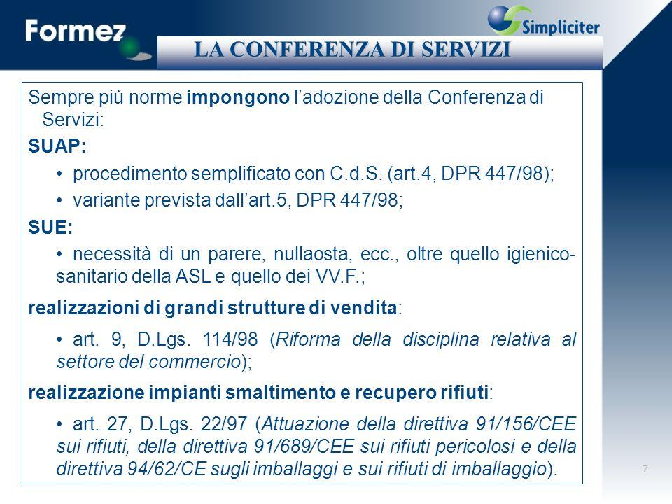 18 LA NUOVA CONFERENZA DI SERVIZI LA NUOVA CONFERENZA DI SERVIZI Unindagine ISTAT sullo stato di attuazione della legge 241/90.