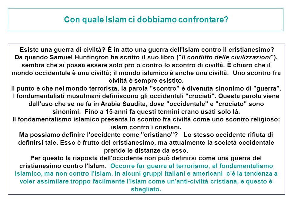 Con quale Islam ci dobbiamo confrontare? Esiste una guerra di civiltà? È in atto una guerra dell'Islam contro il cristianesimo? Da quando Samuel Hunti