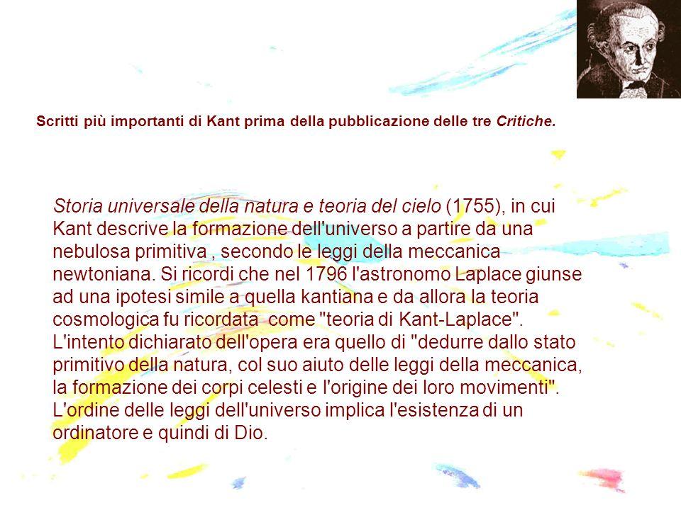 Scritti più importanti di Kant prima della pubblicazione delle tre Critiche. Storia universale della natura e teoria del cielo (1755), in cui Kant des