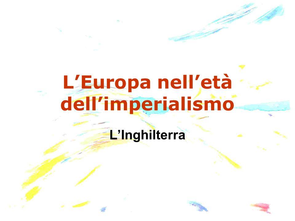 LEuropa nelletà dellimperialismo LInghilterra