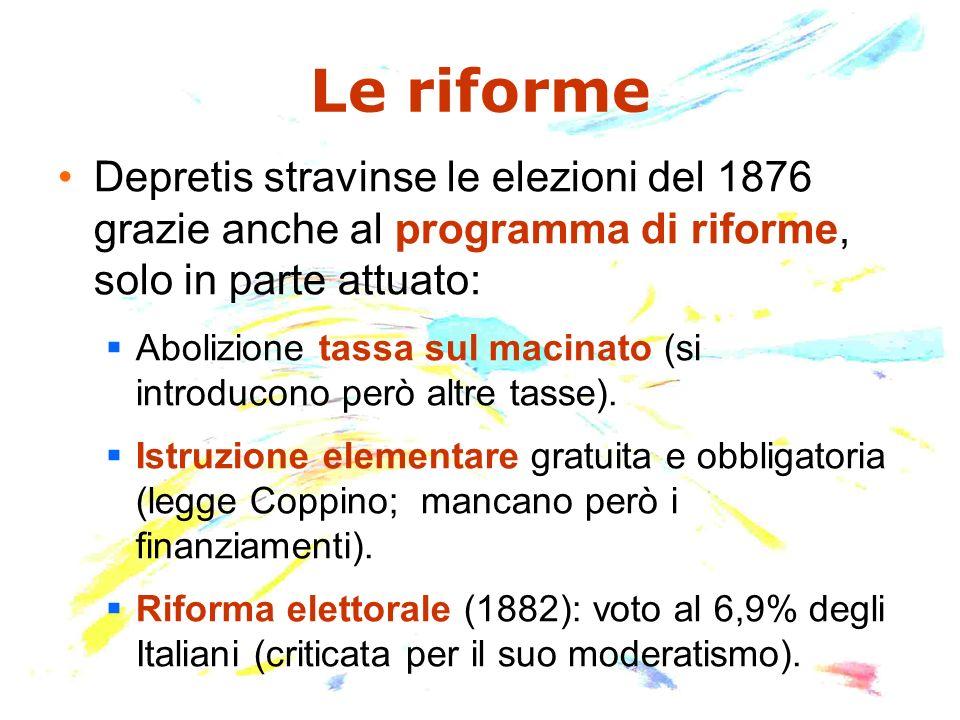 Le riforme Depretis stravinse le elezioni del 1876 grazie anche al programma di riforme, solo in parte attuato: Abolizione tassa sul macinato (si intr
