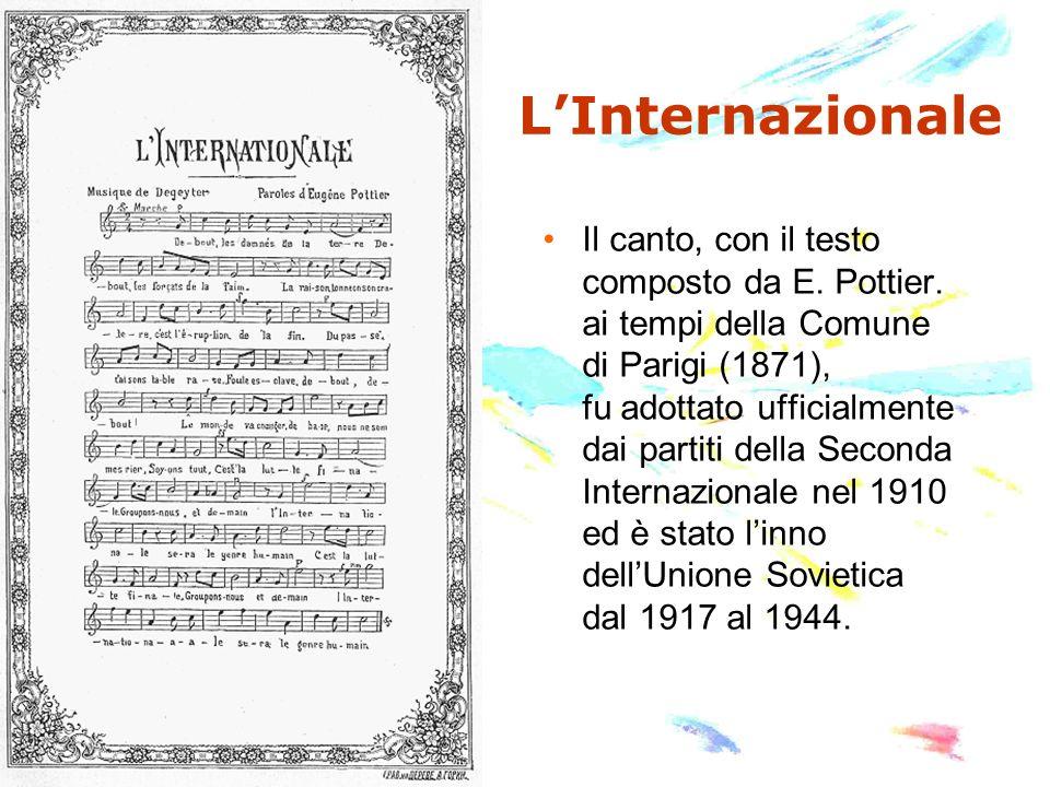 LInternazionale Il canto, con il testo composto da E. Pottier. ai tempi della Comune di Parigi (1871), fu adottato ufficialmente dai partiti della Sec