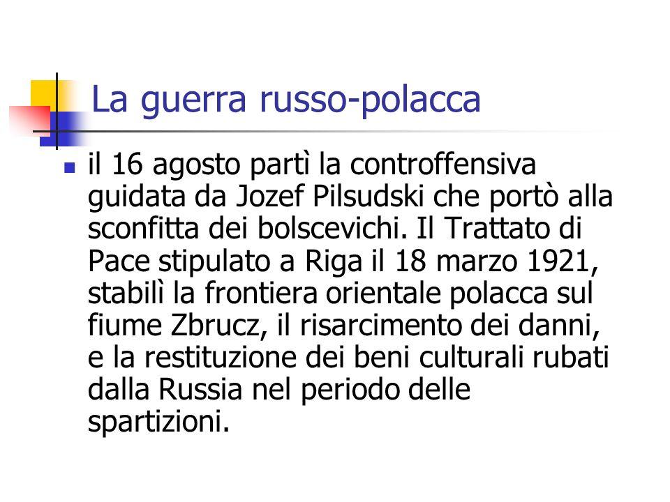 La guerra russo-polacca il 16 agosto partì la controffensiva guidata da Jozef Pilsudski che portò alla sconfitta dei bolscevichi. Il Trattato di Pace
