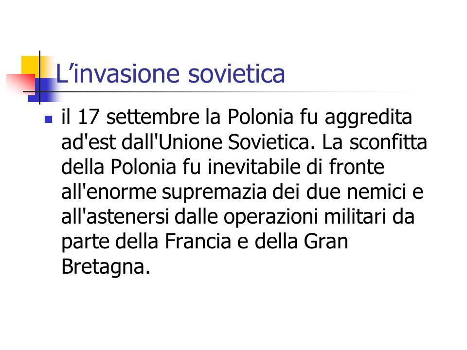 Linvasione sovietica il 17 settembre la Polonia fu aggredita ad'est dall'Unione Sovietica. La sconfitta della Polonia fu inevitabile di fronte all'eno