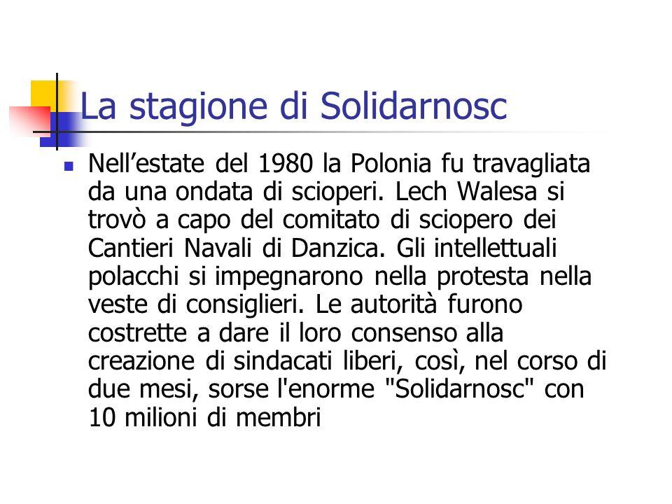 La stagione di Solidarnosc Nellestate del 1980 la Polonia fu travagliata da una ondata di scioperi. Lech Walesa si trovò a capo del comitato di sciope