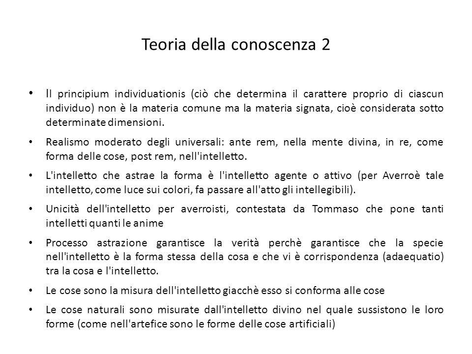 Teoria della conoscenza 2 I l principium individuationis (ciò che determina il carattere proprio di ciascun individuo) non è la materia comune ma la m