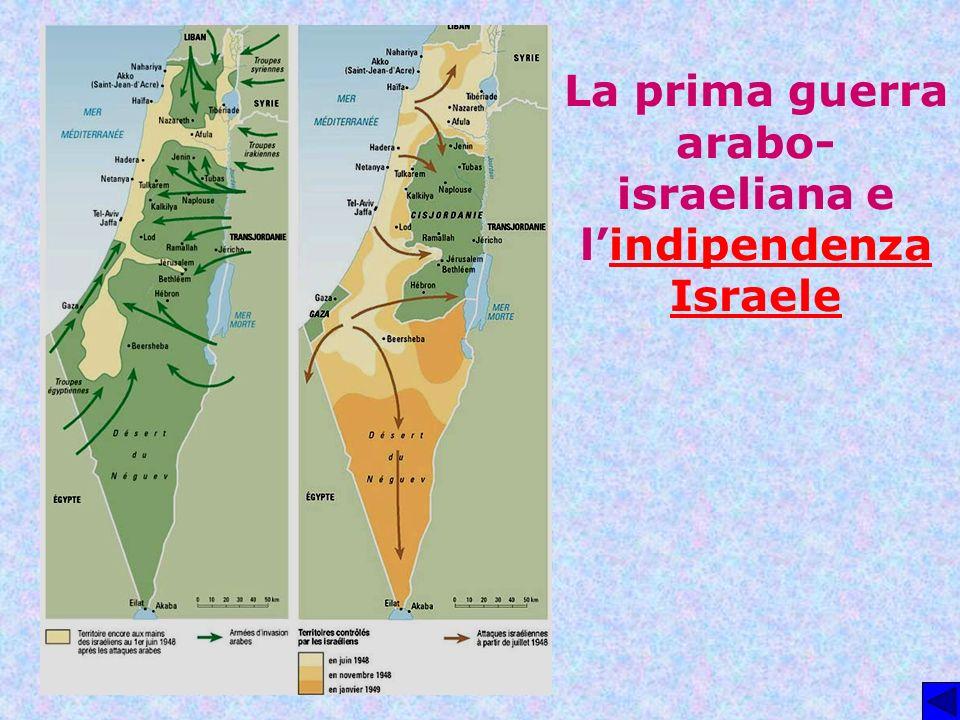 La prima guerra arabo- israeliana e lindipendenza Israeleindipendenza Israele