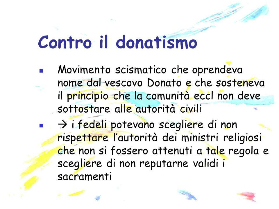 Movimento scismatico che oprendeva nome dal vescovo Donato e che sosteneva il principio che la comunità eccl non deve sottostare alle autorità civili