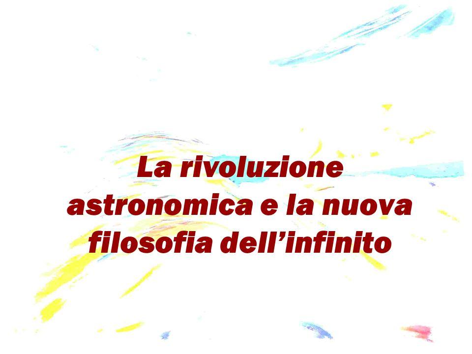 La rivoluzione astronomica e la nuova filosofia dellinfinito