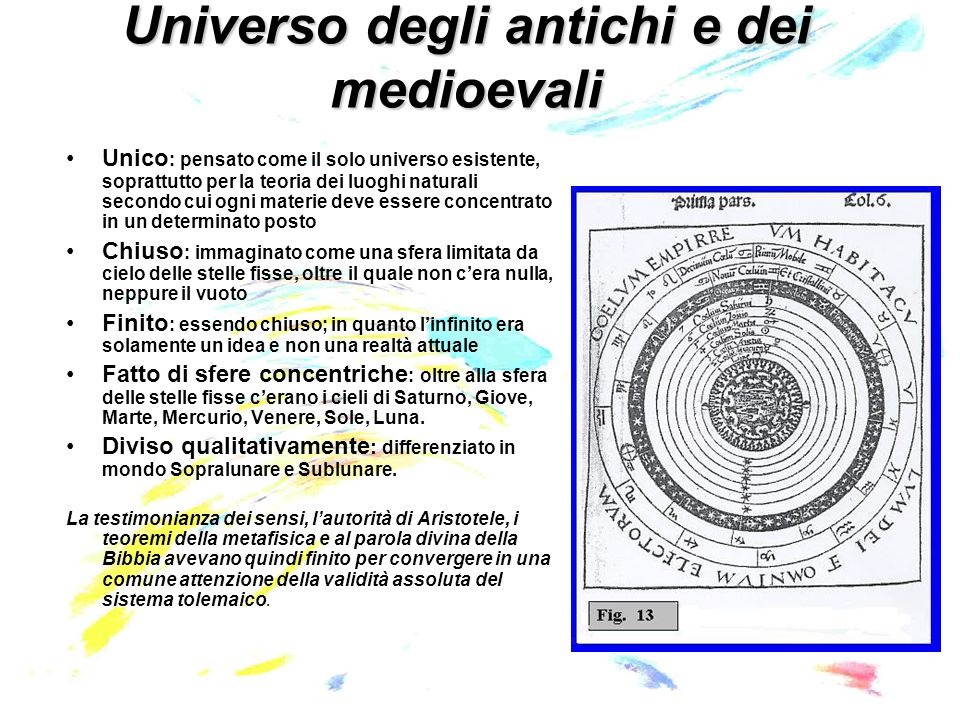Luomo e luniverso Bruno pur non essendo uno spirito moderno, ha un intuizione possente e profetica per il fatto che è raggiunta mediante strumenti extrascientifici Brahe, Keplero, Galileo lo accolsero freddamente e lo rifiutarono in gran parte, respingendo la pluralità dei mondi