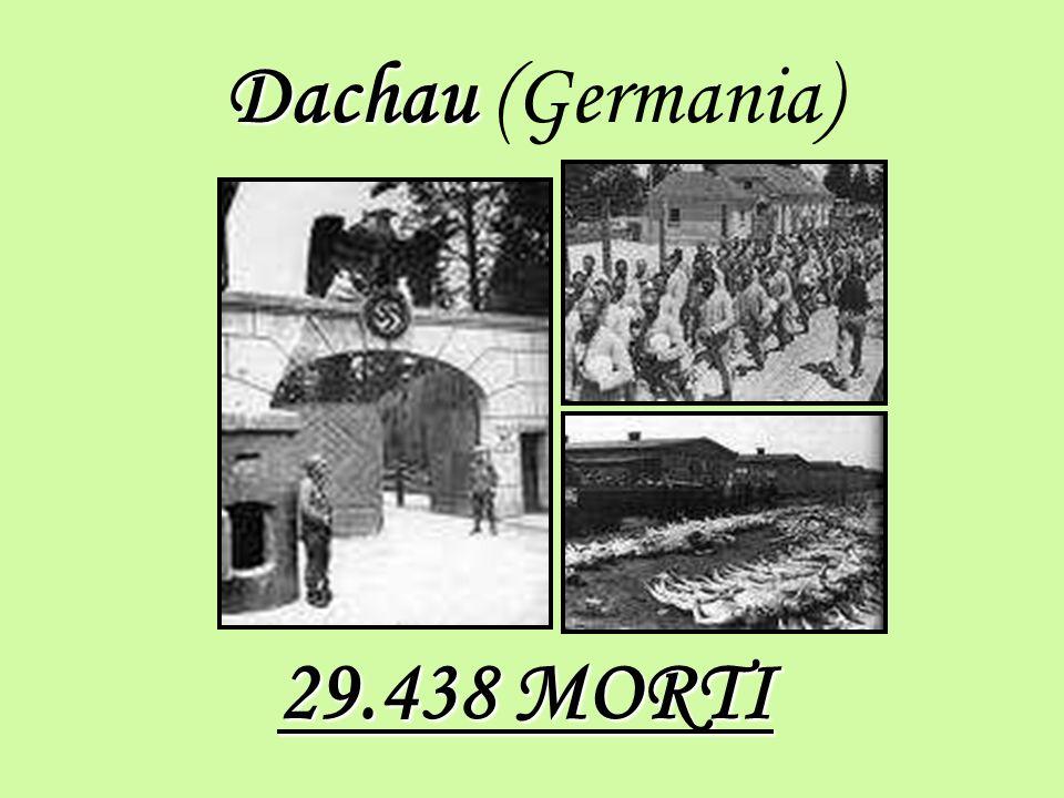 Dachau Dachau (Germania) 29.438 MORTI