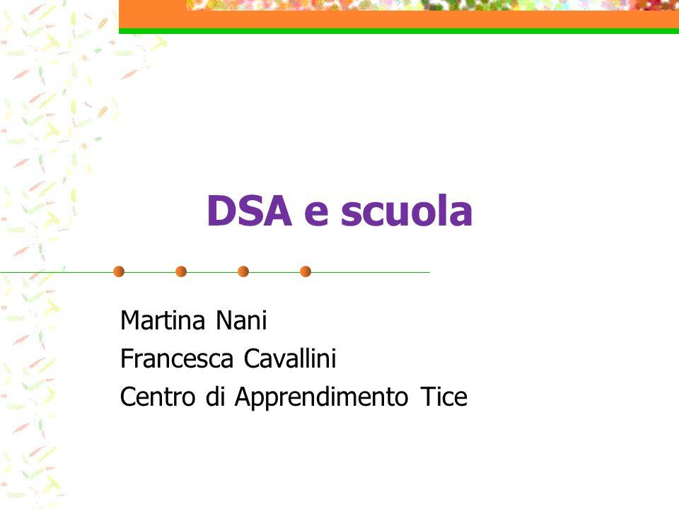 DSA e scuola Martina Nani Francesca Cavallini Centro di Apprendimento Tice