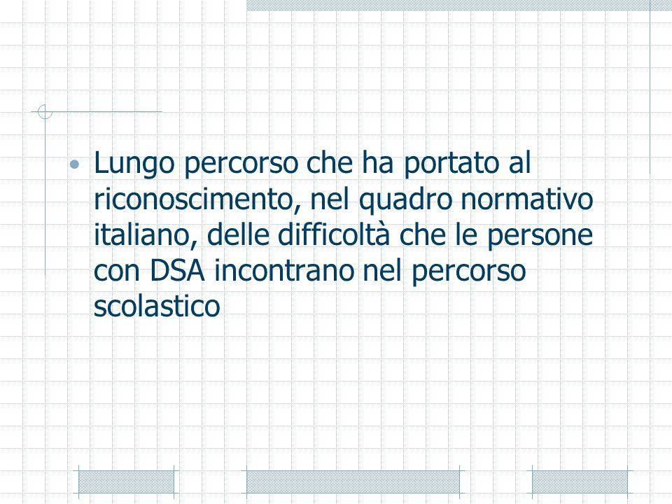Lungo percorso che ha portato al riconoscimento, nel quadro normativo italiano, delle difficoltà che le persone con DSA incontrano nel percorso scolas