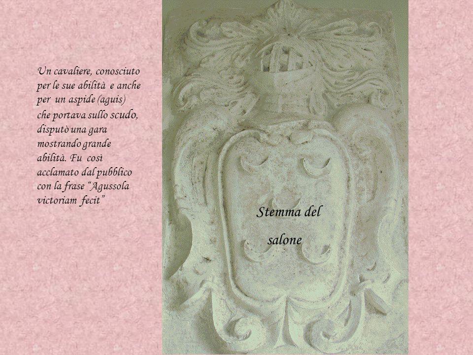 Stemma del salone Un cavaliere, conosciuto per le sue abilità e anche per un aspide (aguis) che portava sullo scudo, disputò una gara mostrando grande