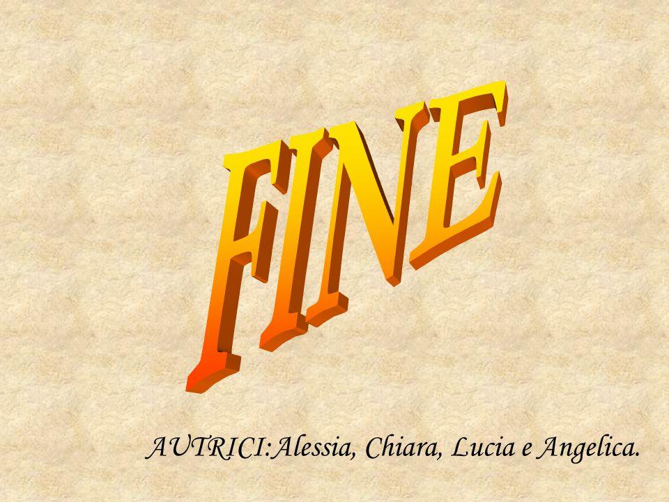 AUTRICI:Alessia, Chiara, Lucia e Angelica.