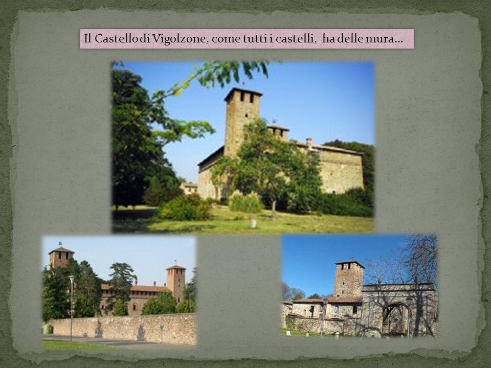 Il Castello di Vigolzone, come tutti i castelli, ha delle mura…
