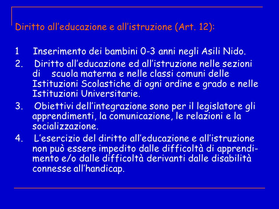 Diritto alleducazione e allistruzione (Art. 12): 1 Inserimento dei bambini 0-3 anni negli Asili Nido. 2. Diritto alleducazione ed allistruzione nelle
