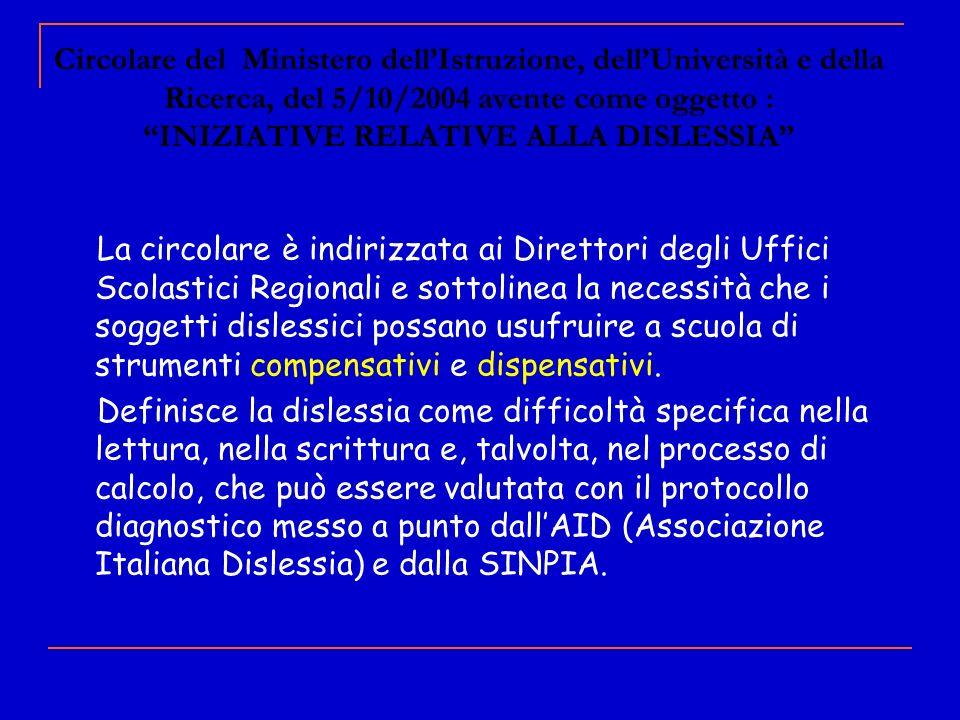 Circolare del Ministero dellIstruzione, dellUniversità e della Ricerca, del 5/10/2004 avente come oggetto : INIZIATIVE RELATIVE ALLA DISLESSIA La circ