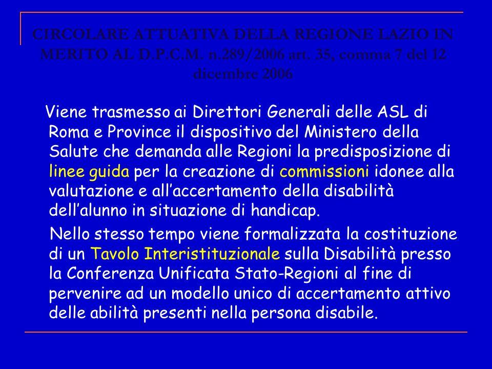 CIRCOLARE ATTUATIVA DELLA REGIONE LAZIO IN MERITO AL D.P.C.M. n.289/2006 art. 35, comma 7 del 12 dicembre 2006 Viene trasmesso ai Direttori Generali d