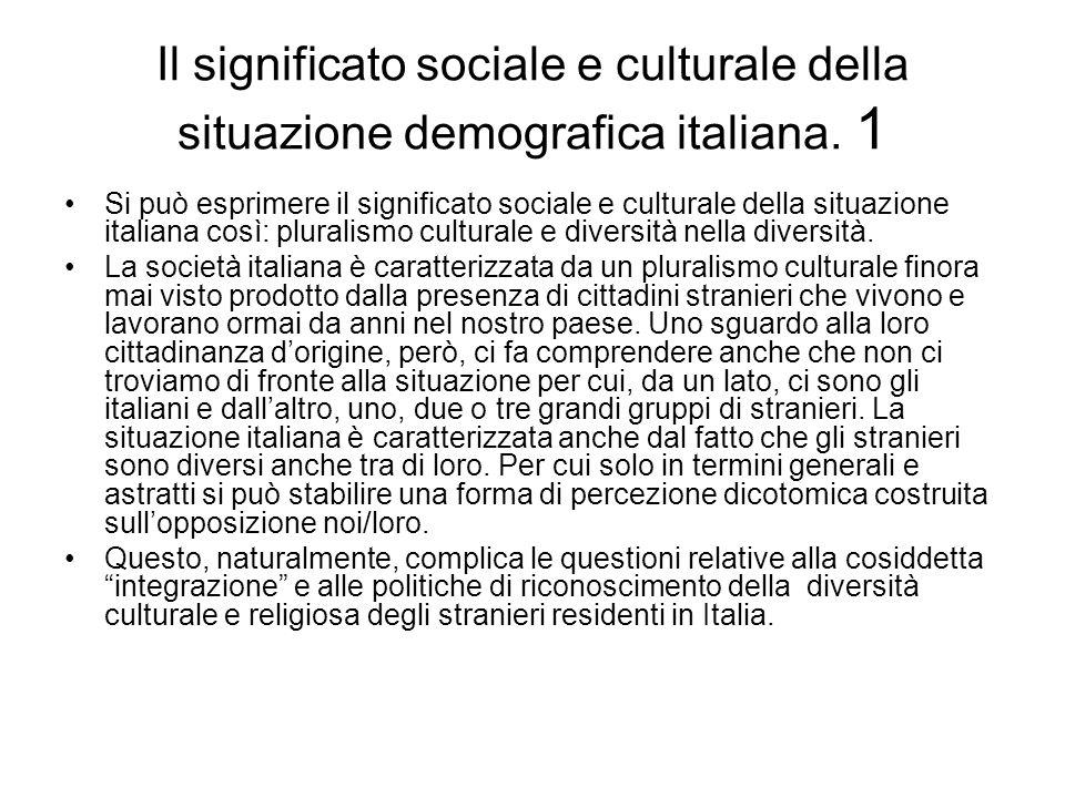 Il significato sociale e culturale della situazione demografica italiana. 1 Si può esprimere il significato sociale e culturale della situazione itali